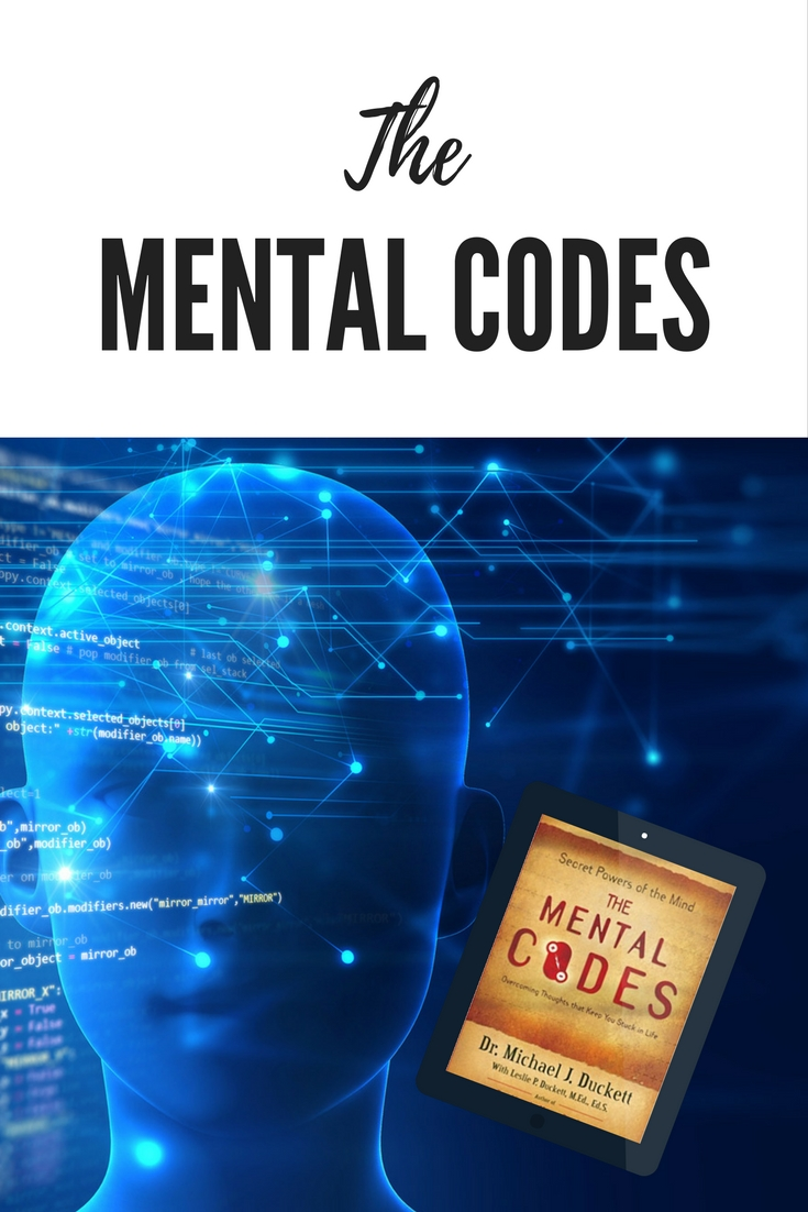 The Mental Codes by Dr. Michael J. Duckett